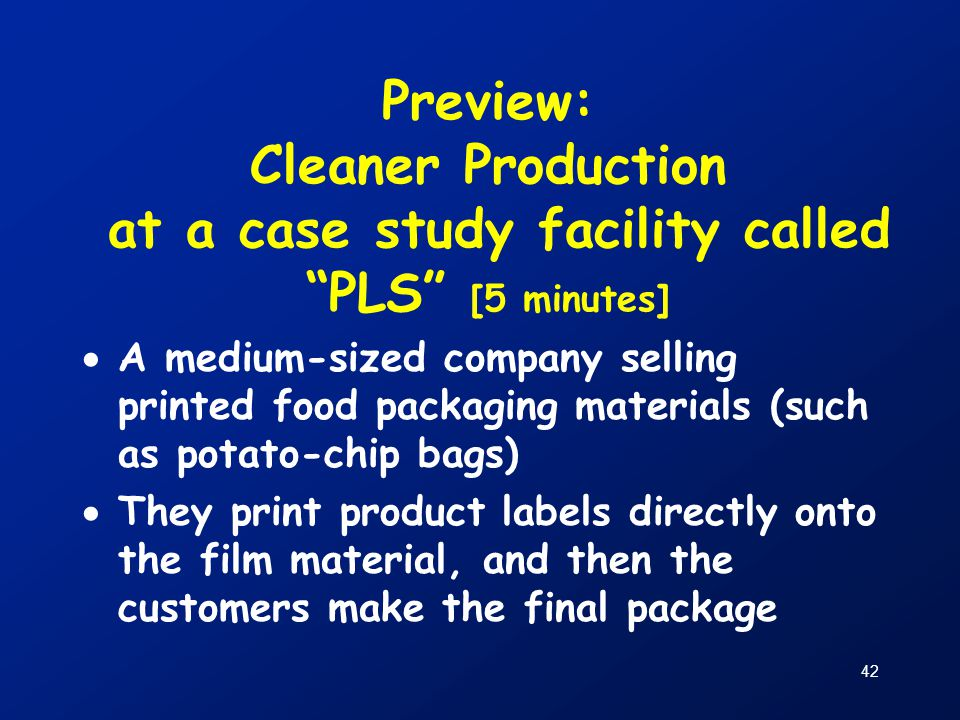 Preview: Cleaner Production at a case study facility called PLS [5 minutes]